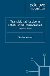 Transitional Justice in Established Democracies: A Political Theory