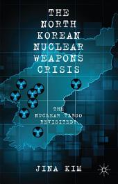 The North Korean Nuclear Weapons Crisis: The Nuclear Taboo Revisited?