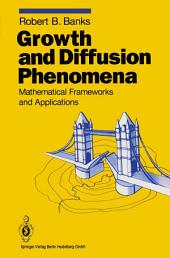 Growth and Diffusion Phenomena: Mathematical Frameworks and Applications