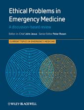 Ethical Problems in Emergency Medicine: A Discussion-based Review