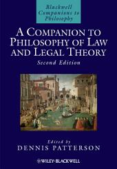 A Companion to Philosophy of Law and Legal Theory: Edition 2