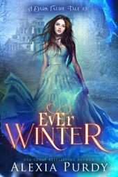 Ever Winter (A Dark Faerie Tale #3)