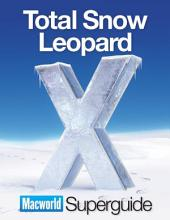 Total Snow Leopard (Macworld Superguides)