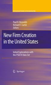 New Firm Creation in the United States: Initial Explorations with the PSED II Data Set