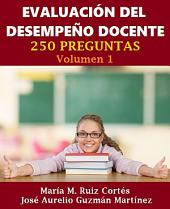 Evaluación del Desempeño Docente: 250 preguntas. Volumen 1