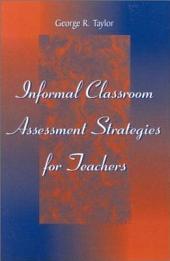 Informal Classroom Assessment Strategies for Teachers