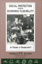 Social Protection vs. Economic Flexibility: Is There a Tradeoff?