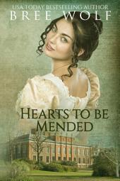 Hearts to Be Mended: A Regency Romance