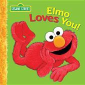 Elmo Loves You (Sesame Street Series)