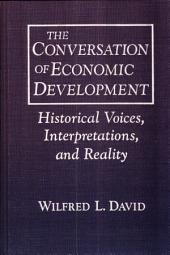 The Conversation of Economic Development: Historical Voices, Interpretations, and Reality