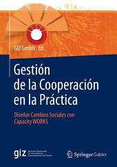 Gestión de la Cooperación en la Práctica: Diseñar Cambios Sociales con Capacity WORKS