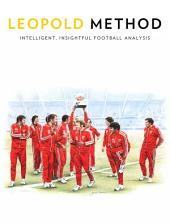 Leopold Method Quarterly Edition Issue 2: Intelligent, Insightful Football Analysis