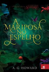 A Mariposa no Espelho: Um conto da autora de O Lado mais Sombrio