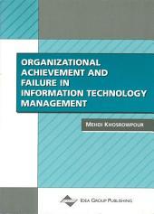 Organizational Achievement and Failure in Information Technology Management