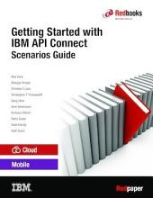 Getting Started with IBM API Connect: Scenarios Guide