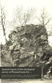 Annual Report of the Geological Survey of Pennsylvania for 1885-1887