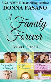 A Family Forever Series, Books 1, 2, and 3