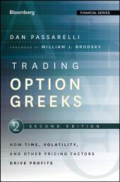 Trading Options Greeks: How Time, Volatility, and Other Pricing Factors Drive Profits, Edition 2