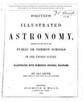 Smith's Illustrated Astronomy: Designed for the Use of the Public Or Common Schools in the United States ...