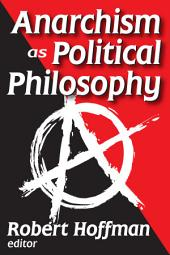 Anarchism As Political Philosophy