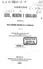 Colección de leyes, decretos y circulares expedidas por el Supremo Gobierno de la República: (342 p.)