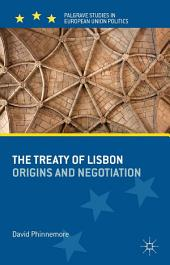 The Treaty of Lisbon: Origins and Negotiation