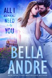 All I Ever Need Is You: The Sullivans (Contemporary Romance)