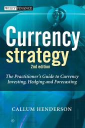 Currency Strategy: The Practitioner's Guide to Currency Investing, Hedging and Forecasting, Edition 2