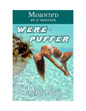 Mounted by a Monster: Werepuffer (Paranormal Erotica)