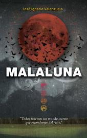 Malaluna (Trilogía del Malamor 0)
