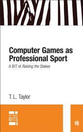 Computer Games as Professional Sport: A BIT of Raising the Stakes