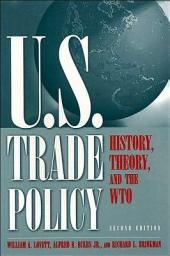 U. S. Trade Policy: History, Theory and the WTO