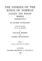 The Stories of the Kings of Norway Called the Round World (Heimskringla): The story of Magnus the Good. The story of Harald the Hard-Redy. The story of Olaf the Quiet. The story of Magnus Barefoot. The story of Sigurd the Jerusalem-farer. Eystein, and Olaf. The story of Magnus the Blind and Harald Gilli. The story of Ingi, son of Harald, and his brethren. The story of Hakon Shoulder-Broad. The story of King Magnus, son of Erling. Explanations of the metaphors in the verses. 1895