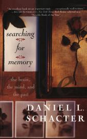 Searching for Memory: The Brain, Th