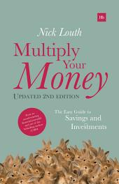 Multiply Your Money: The Easy Guide to Savings and Investments