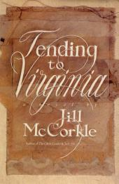 Tending to Virginia: A Novel