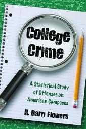 College Crime: A Statistical Study of Offenses on American Campuses