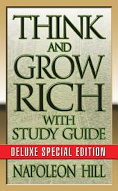 Think and Grow Rich with Think and Grow Rich Study Guide