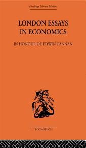 London Essays in Economics: In Honour of Edwin Cannan