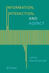 Information, Interaction, and Agency