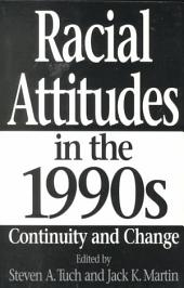 Racial Attitudes in the 1990s: Continuity and Change