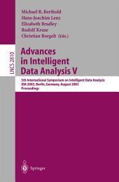 Advances in Intelligent Data Analysis V: 5th International Symposium on Intelligent Data Analysis, IDA 2003, Berlin, Germany, August 28-30, 2003, Proceedings