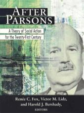 After Parsons: A Theory of Social Action for the Twenty-First Century