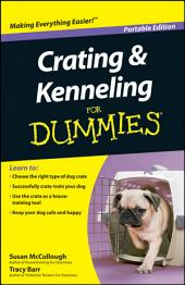 Crating and Kenneling For Dummies®, Portable Edition