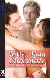 Better Than Chocolate: A collection of five erotic stories