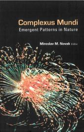 Complexus Mundi: Emergent Patterns in Nature