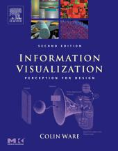 Information Visualization: Perception for Design, Edition 2