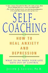 Self-Coaching: How to Heal Anxiety and Depression