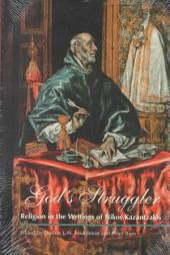 God's Struggler: Religion in the Writings of Nikos Kazantzakis