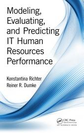 Modeling, Evaluating, and Predicting IT Human Resources Performance